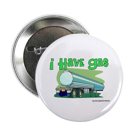 """I Have Gas Tanker Driver 2.25"""" Button (10 pack)"""