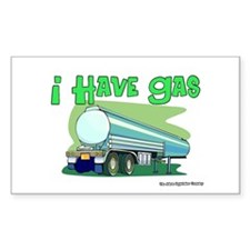 I Have Gas Tanker Driver Rectangle Bumper Stickers