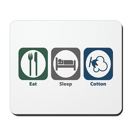 Eat Sleep Cotton Mousepad
