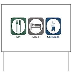 Eat Sleep Costumes Yard Sign