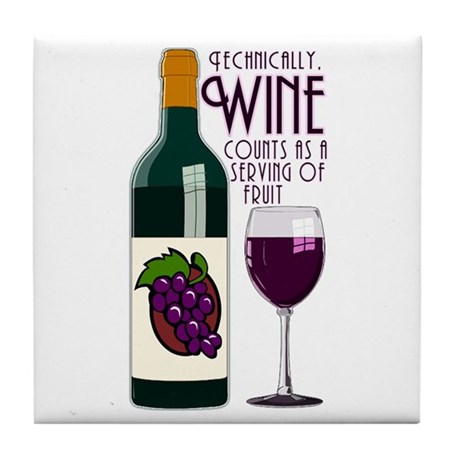 Wine Counts as a Serving of Fruit Tile Coaster