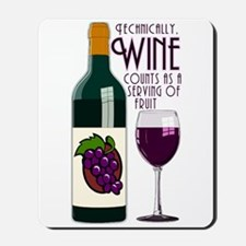 Wine Counts as a Serving of Fruit Mousepad