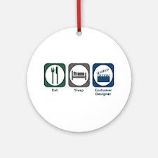 Eat Sleep Costumer Designer Ornament (Round)