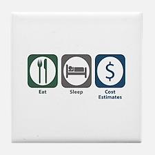 Eat Sleep Cost Estimates Tile Coaster