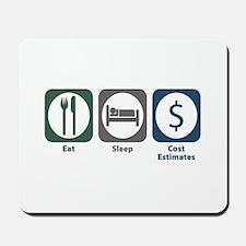 Eat Sleep Cost Estimates Mousepad