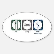 Eat Sleep Cost Estimates Oval Decal