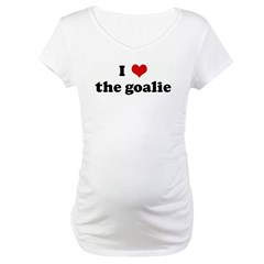 I Love the goalie Shirt