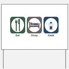 Eat Sleep Cook Yard Sign
