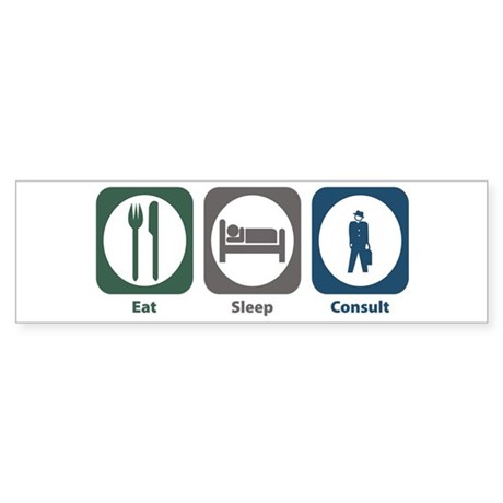 Eat Sleep Consult Bumper Sticker