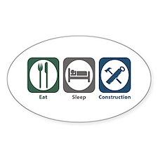 Eat Sleep Construction Oval Decal