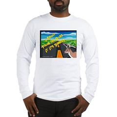 I Shoot From The Road Long Sleeve T-Shirt