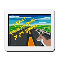 I Shoot From The Road Mousepad