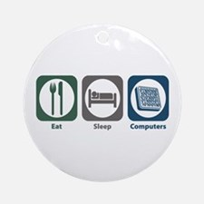 Eat Sleep Computers Ornament (Round)