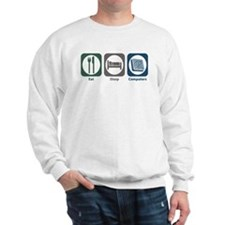 Eat Sleep Computers Sweatshirt