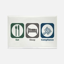 Eat Sleep Compliance Rectangle Magnet
