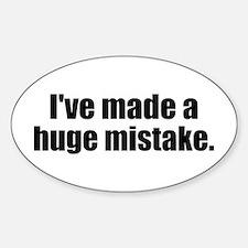 Huge Mistake Sticker (Oval)