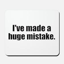 Huge Mistake Mousepad