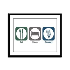 Eat Sleep Comedy Framed Panel Print