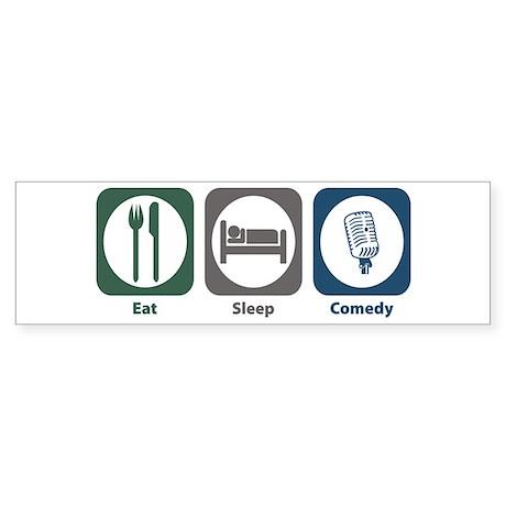 Eat Sleep Comedy Bumper Sticker