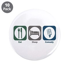 """Eat Sleep Comedy 3.5"""" Button (10 pack)"""