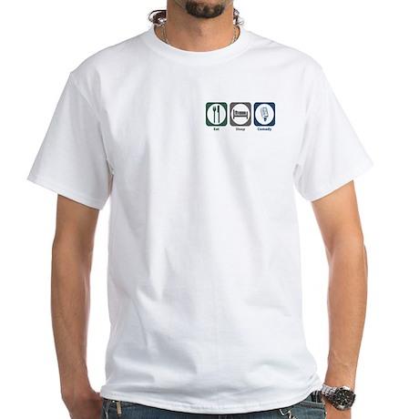 Eat Sleep Comedy White T-Shirt