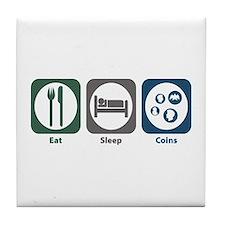 Eat Sleep Coins Tile Coaster