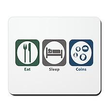 Eat Sleep Coins Mousepad