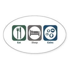 Eat Sleep Coins Oval Decal