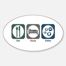Eat Sleep Coins Oval Decal