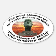 Liberal hell on earth FDR Oval Decal
