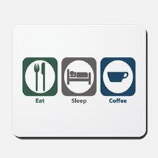 Eat Sleep Coffee Mousepad