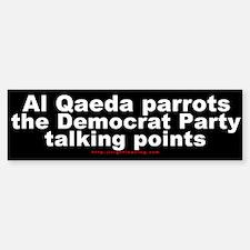 Al Qaeda parrots the Dems Bumper Bumper Bumper Sticker