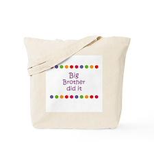 Big Brother did it Tote Bag