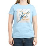 You're getting on my last nerve! Women's Light T-S