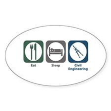 Eat Sleep Civil Engineering Oval Decal