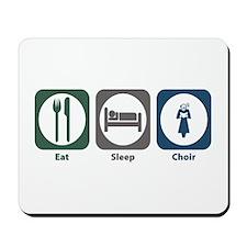 Eat Sleep Choir Mousepad