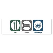 Eat Sleep Chimneys Bumper Bumper Sticker