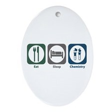 Eat Sleep Chemistry Oval Ornament