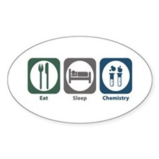 Eat Sleep Chemistry Oval Decal