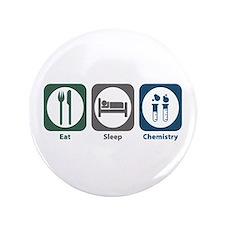 """Eat Sleep Chemistry 3.5"""" Button"""