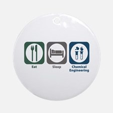 Eat Sleep Chemical Engineering Ornament (Round)