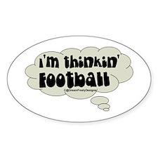 thinkin' football Oval Decal