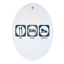 Eat Sleep Cement Oval Ornament