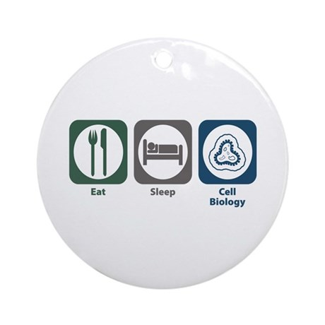 Eat Sleep Cell Biology Ornament (Round)