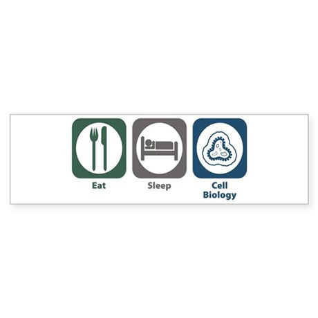 Eat Sleep Cell Biology Bumper Sticker