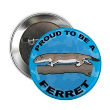 Proud To Be A Ferret Button