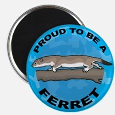 Proud To Be A Ferret Magnet