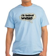 thinkin' women T-Shirt