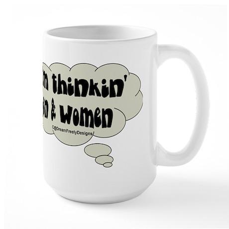 thinkin' men and women Large Mug