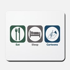 Eat Sleep Cartoons Mousepad